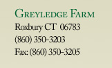 Greyledge Farm, Roxbury CT 06783, (860) 350-3203, Fax: (860) 350-3205
